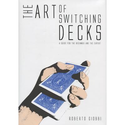 The Art of Switching Decks by Roberto Giobbi Boek (B0287)