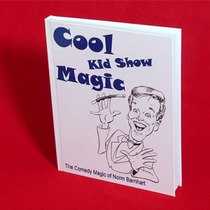 Cool Kid Show Magic (HardBound) by Norm Barnhart (B0317)