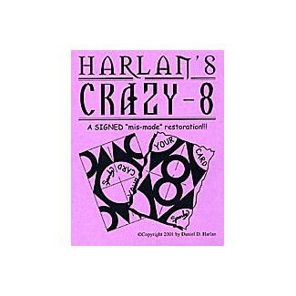 Crazy 8 by Dan Harlan
