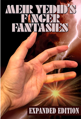 Finger Fantasies Expanded Edition Book by Meir Yedid (B0338)