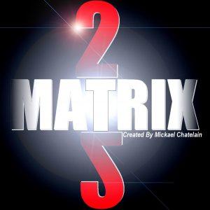Matrix 2 by Mickael Chatelain (1537-w3)