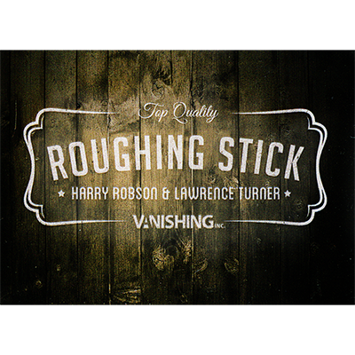 Roughing Stick by Harry Robson and Vanishing Inc.(3759)