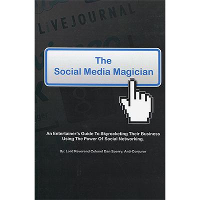 The Social Media Magician by Dan Sperry Boek (B0302)